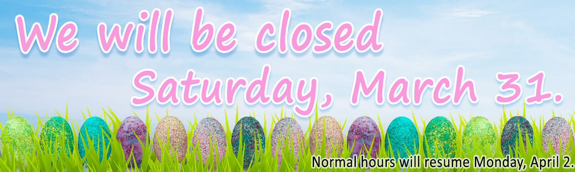 Holiday Easter Weekend Hours